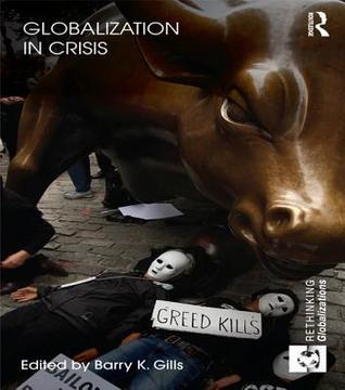 Globalization in Crisis - Gills Barry K. Gills