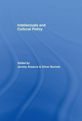 Intellectuals and Cultural Policy  by  Jeremy Ahearne