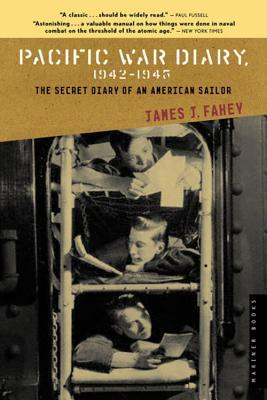 Pacific War Diary, 1942-1945: The Secret Diary of an American Soldier  by  James J. Fahey