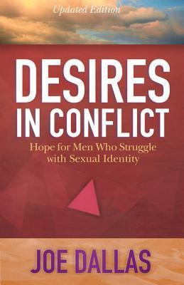 Desires in Conflict: Hope for Men Who Struggle with Sexual Identity  by  Joe Dallas
