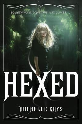 Hexed (The Witch Hunter, #1)  by  Michelle Krys
