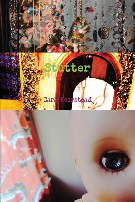 Stutter  by  Cara Keirstead
