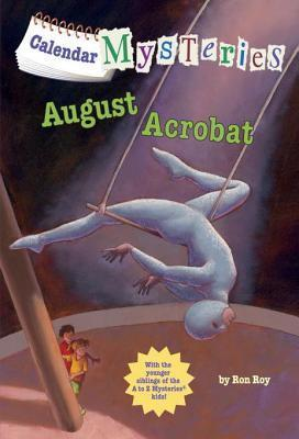 August Acrobat (Calendar Mysteries #8)  by  Ron Roy
