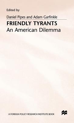 Friendly Tyrants - An American Dilemma  by  Daniel Pipes