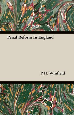 Penal Reform in England P.H. Winfield