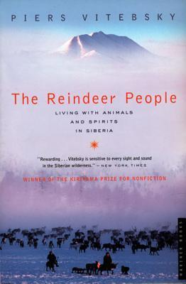 The Reindeer People: Living with Animals and Spirits in Siberia  by  Piers Vitebsky