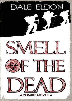 Smell of the Dead  by  Dale Eldon
