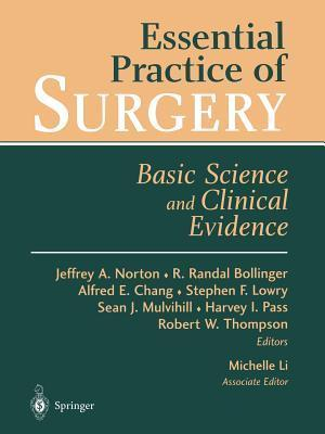 Essential Practice of Surgery: Basic Science and Clinical Evidence Jeffrey A. Norton