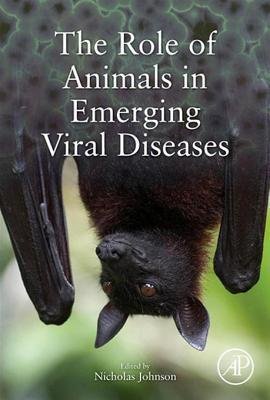 Emerging Viral Diseases: The Role of Wildlife, Livestock and Companion Animals Nicholas Johnson