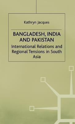 Bangladesh India and Pakistan  by  Kathryn Jacques