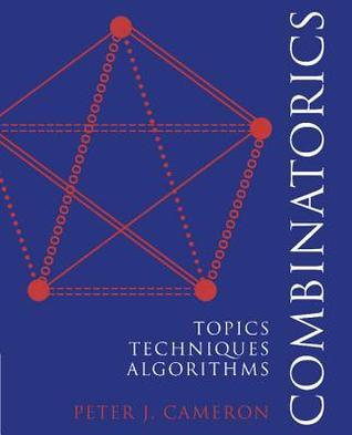 Combinatorics: Topics, Techniques, Algorithms Peter J. Cameron