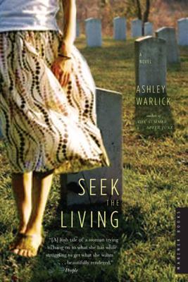 Seek the Living: A Novel Ashley Warlick