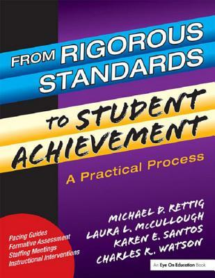 From Rigorous Standards to Student Achievement: A Practical Process  by  Laura McCullough