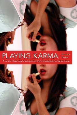 Playing Karma: A Quarter Life Memoir Kristen Boyer