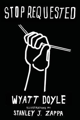 Stop Requested Wyatt Doyle