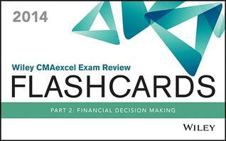 Wiley CMAexcel Exam Review Flashcards: Part 2: Financial Decision Making  by  Ima
