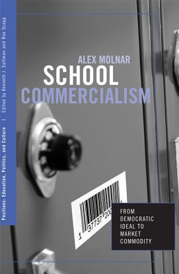 School Commercialism: From Democratic Ideal to Market Commodity Alex Molnar