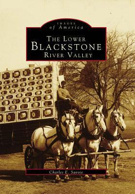 The Lower Blackstone River Valley  by  Charles Savoie