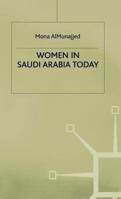 Women In Saudi Arabia Today  by  Mona Almunajjed