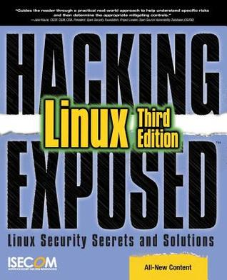 Hacking Exposed Linux: Linux Security Secrets & Solutions  by  ISECOM