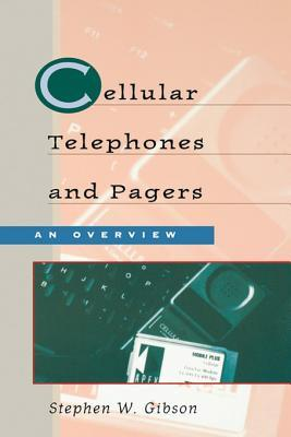 Cellular Telephones & Pagers: An Overview: An Overview Stephen Gibson
