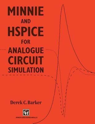 Minnie and Hspice for Analogue Circuit Simulation  by  D. C. Barker