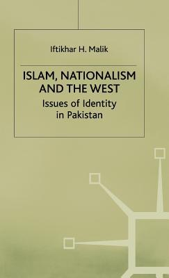 Islam Nationalism and the West Iftikhar H (Lecturer in History Malik