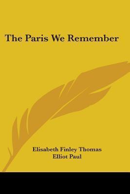 The Paris We Remember Elisabeth Finley Thomas