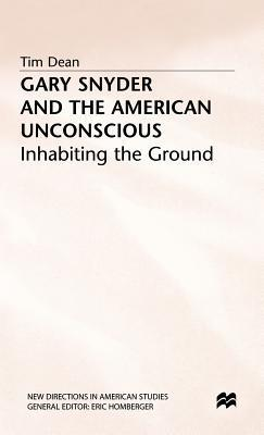 Gary Snyder and Teh American Unconscious  by  Tim Dean