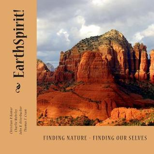 Earthspirit!: Your Connection with Nature Can Save Your Life! Christian Robert Komor