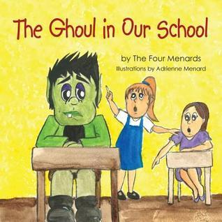 The Ghoul in Our School  by  Michele Rose Menard