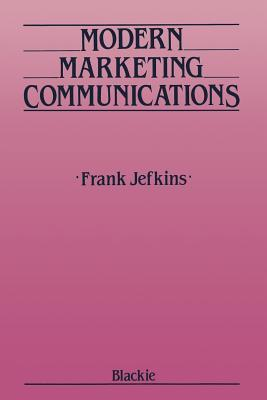Modern Marketing Communications Frank Jefkins