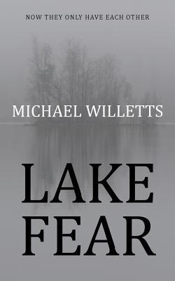 Lake Fear  by  Michael Willetts