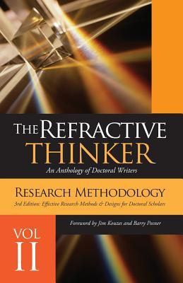 The Refractive Thinker(c): Vol II Research Methodology Third Edition: Effective Research Methods & Designs for Doctoral Scholars  by  Cheryl A. Lentz