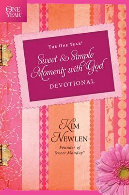 The One Year Sweet and Simple Moments with God Devotional  by  Kim Newlen