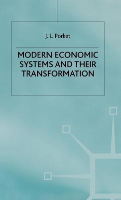 Modern Economic Systems And Their Transformation  by  J.L. Porket
