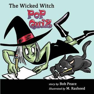 The Wicked Witch Pop Quiz Bob Peace