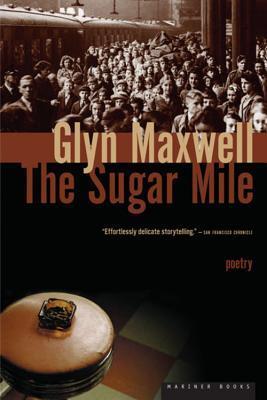 The Sugar Mile Glyn Maxwell