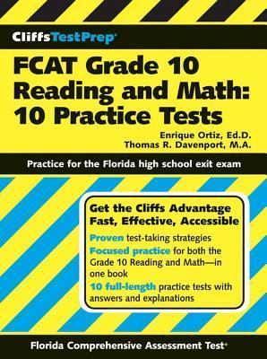 CliffsTestPrep FCAT Grade 10 Reading and Math: 10 Practice Tests  by  Enrique Ortiz