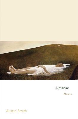 Almanac: Poems: Poems Austin Smith
