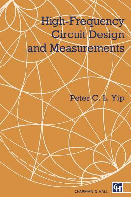High Frequency Circuit Design and Measurements Peter C.L. Yip