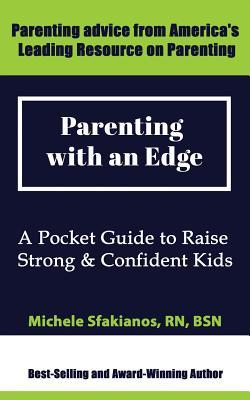 Parenting with an Edge: A Pocket Guide to Raise Strong & Confident Kids Michele Sfakianos