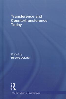 Transference and Countertransference Today  by  Robert Oelsner