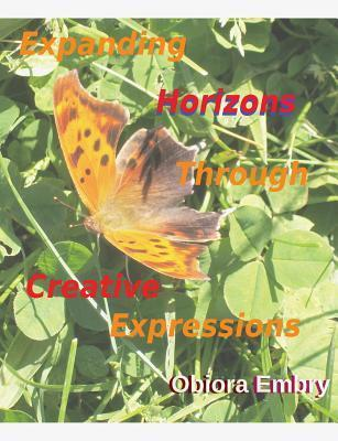 Expanding Horizons Through Creative Expressions  by  Obiora Embry