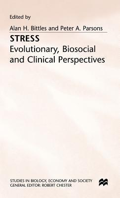 Stress: Evolutionary, Biosocial and Clinical Perspectives  by  P.A. Parsons