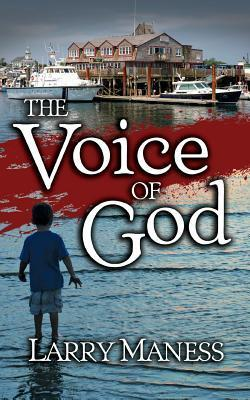 The Voice of God  by  Larry Maness