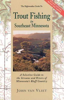 Trout Fishing Southeastern Minnesota  by  John Van Vliet