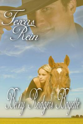 Texas Rein (Volume 1)  by  Becky Rodgers Boyette