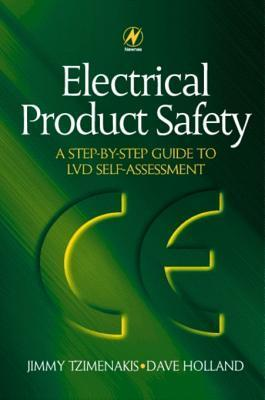 Electrical Product Safety: A Step-By-Step Guide to LVD Self Assessment: A Step-By-Step Guide to LVD Self Assessment  by  Dave Holland