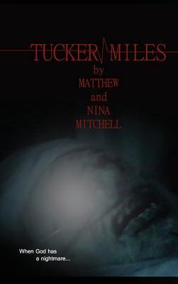 Tucker Miles  by  Matthew Hayden Mitchell